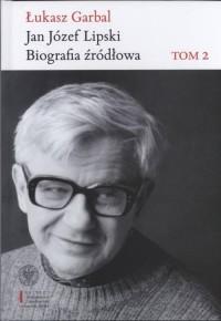 Jan Józef Lipski. Biografia źródłowa 1926-1968. Tom 2 - okładka książki