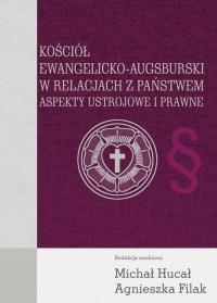 Kościół Ewangelicko-Augsburski w relacjach z państwem. Aspekty ustrojowe i prawne - okładka książki