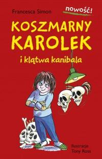Koszmarny Karolek i klątwa kanibala - okładka książki
