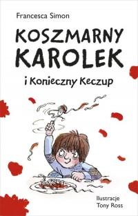 Koszmarny Karolek i konieczny keczup - okładka książki