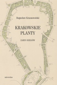Krakowskie Planty. Zarys dziejów - okładka książki