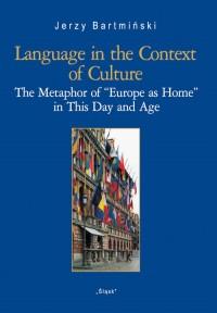 Language in the Context of Culture (Nr 27). The Metaphor of - okładka książki