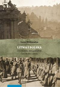 Litwa i Polska. Stosunki wzajemne do roku 1939 - okładka książki