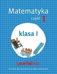 Lokomotywa 1. Matematyka. Szkoła podstawowa. Ćwiczenia cz. 1 - okładka podręcznika