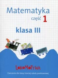 Lokomotywa 3 Matematyka. Szkoła podstawowa cz. 1 - okładka podręcznika
