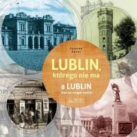 Lublin którego nie ma / A Lublin that no longer exist - okładka książki