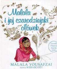 Malala i jej czarodziejski ołówek - okładka książki