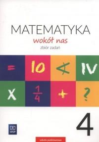 Matematyka wokół nas 4. Szkoła podstawowa. Zbiór zadań - okładka podręcznika