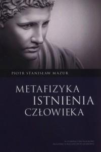 Metafizyka istnienia człowieka - okładka książki