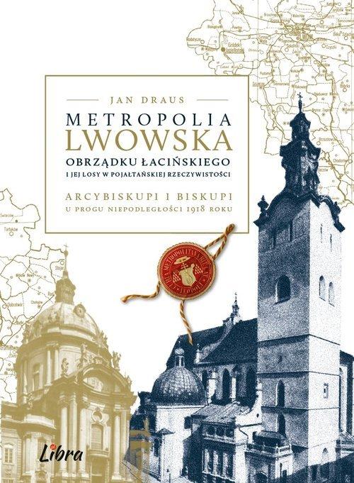 Metropolia lwowska obrządku łacińskiego - okładka książki