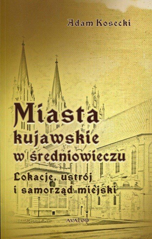 Miasta kujawskie w średniowieczu. - okładka książki