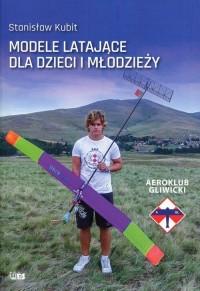 Modele latające dla dzieci i młodzieży - okładka książki