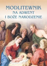 Modlitewnik na Adwent i Boże Narodzenie - okładka książki