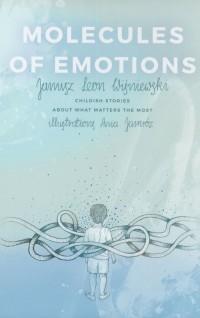 Molecules of Emotions. Childish stories about what matters the most - okładka książki