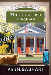 Morderstwo w sądzie. Zagadki Hidden Springs #1 - okładka książki