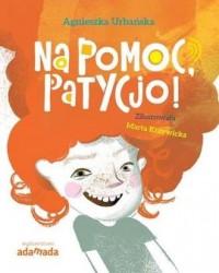 Na pomoc, Patycjo! - okładka książki
