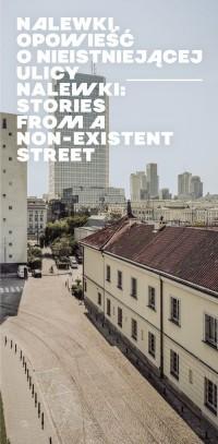 Nalewki. Opowieść o nieistniejącej ulicy / Stories from Non-existent Street - okładka książki