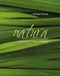 Natura w twórczym rozwoju i arteterapii - okładka książki