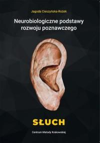 Neurobiologiczne podstawy rozwoju poznawczego Słuch - okładka książki