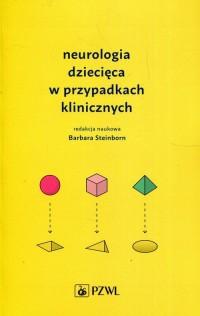 Neurologia dziecięca w przypadkach klinicznych - okładka książki