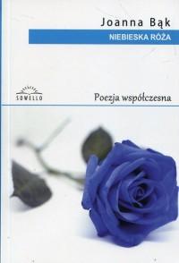 Niebieska Róża. Seria: Poezja współczesna - okładka książki