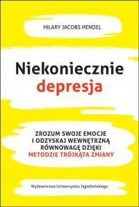 Niekoniecznie depresja. Zrozum swoje emocje i odzyskaj wewnętrzną równowagę dzięki Metodzie Trójkąta Zmiany - okładka książki