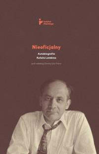 Nieoficjalny. Autobiografia Rafała Lemkina - okładka książki