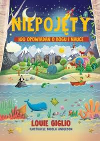 Niepojęty. 100 opowiadań o Bogu i nauce - okładka książki