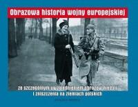 Obrazowa historia wojny europejskiej ze szczególnym uwzględnieniem obrazów niedoli i zniszczenia na ziemiach polskich - okładka książki