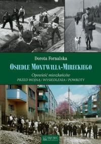 Osiedle Montwiłła-Mireckiego. Opowieść mieszkańców. Przed wojną / Wysiedlenia - okładka książki