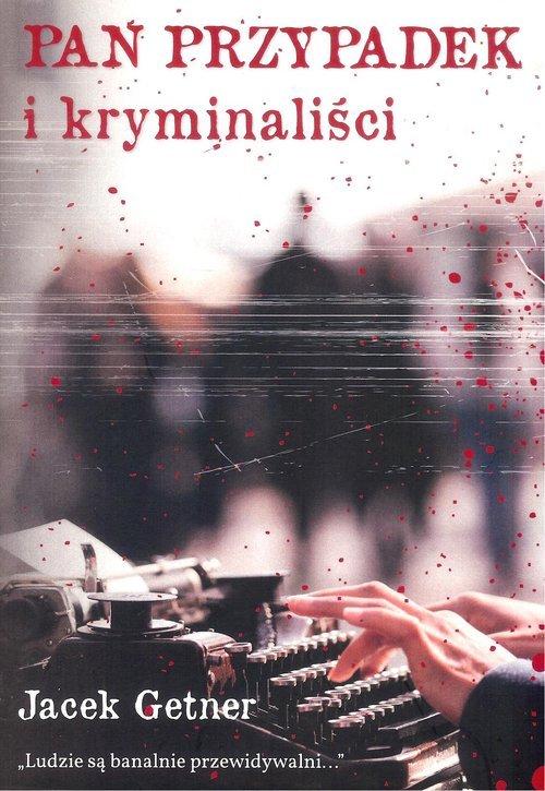 Pan Przypadek i kryminaliści - okładka książki