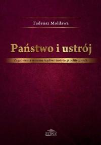 Państwo i ustrój. Zagadnienia systemu rządów i instytucji politycznych - okładka książki