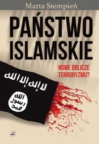 Państwo Islamskie. Nowe oblicze terroryzmu? - okładka książki