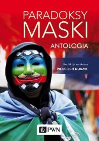 Paradoksy maski. Antologia - okładka książki