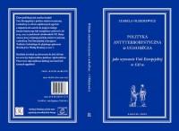Polityka antyterrorystyczna i uchodźcza jako wyzwanie Unii Europejskiej w XXI w. - okładka książki