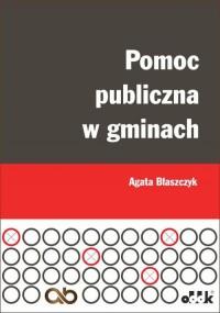 Pomoc publiczna w gminach. JBK1271 - okładka książki