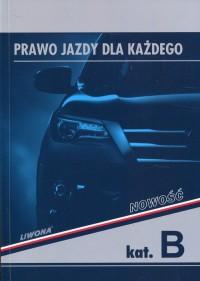 Prawo jazdy dla każdego kat. B. Podręcznik - okładka książki