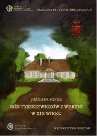 Ród Tyszkiewiczów z Weryni w XIX wieku - okładka książki