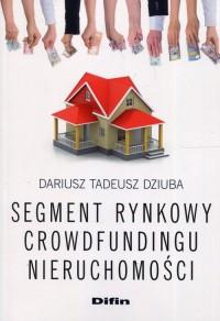 Segment rynkowy crowdfundingu nieruchomości - okładka książki