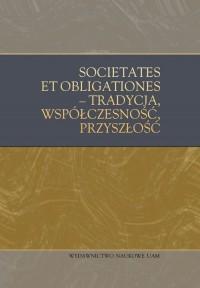 Societates et obligationes - tradycja, współczesność, przyszłość. Księga jubileuszowa Profesora Jack - okładka książki