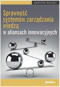 Sprawność systemów zarządzania wiedzą w aliansach innowacyjnych - okładka książki