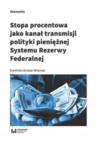 Stopa procentowa jako kanał transmisji polityki pieniężnej Systemu Rezerwy Federalnej - okładka książki