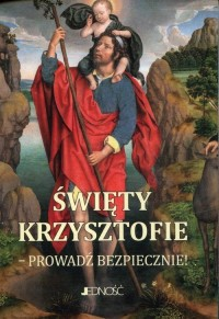 Święty Krzysztofie. Prowadź bezpiecznie. Modlitewnik - okładka książki