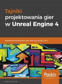 Tajniki projektowania gier w Unreal Engine 4 - okładka książki