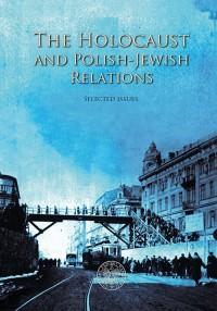 The Holocaust and Polish-Jewish - okładka książki