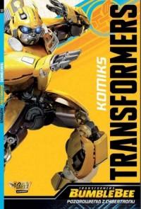 Transformes Bumblebee. Komiks. Pozdrowienia z cybertronu - okładka książki