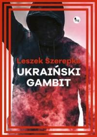 Ukraiński gambit. Ukraiński gambit - okładka książki