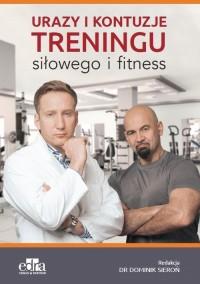 Urazy i kontuzje treningu siłowego i fitness - okładka książki