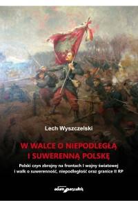 W walce o niepodległą i suwerenną Polskę - okładka książki