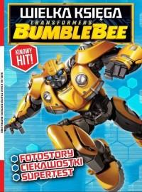 Wielka Księga Transformers Bumblebee. Fotostory Ciekawostki Supertest - okładka książki
